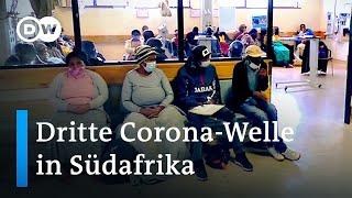Südafrika am Beginn der dritten Corona-Welle   DW Nachrichten