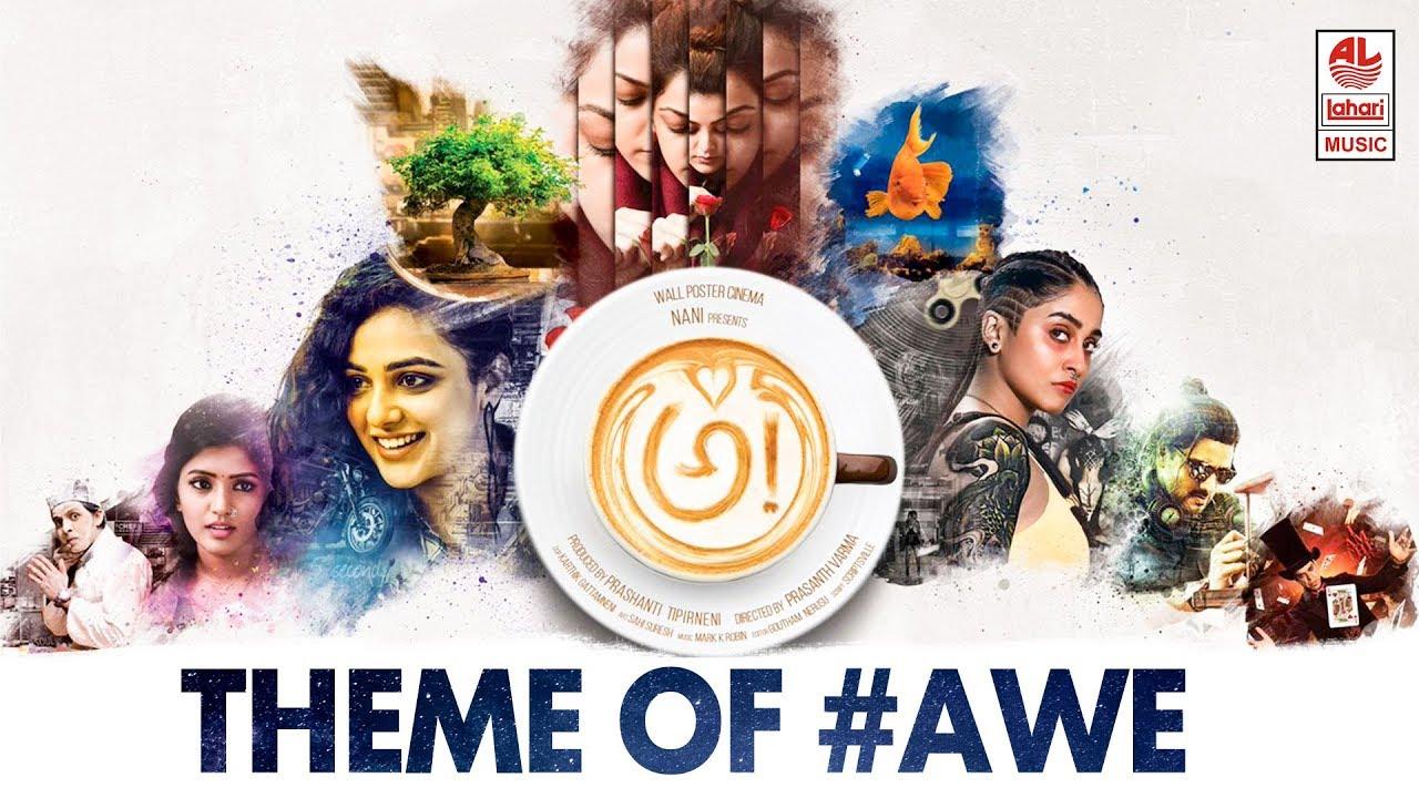 Download Theme of AWE - AWE Song With Lyrics -  అ! | Kajal Aggarwal, Nithya Menen, Regina | Nani, Ravi Teja