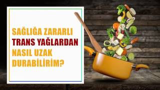 Prof. Dr. Murat Baş ile Sağlıklı Beslenmenin Sırları - Trans Yağlar