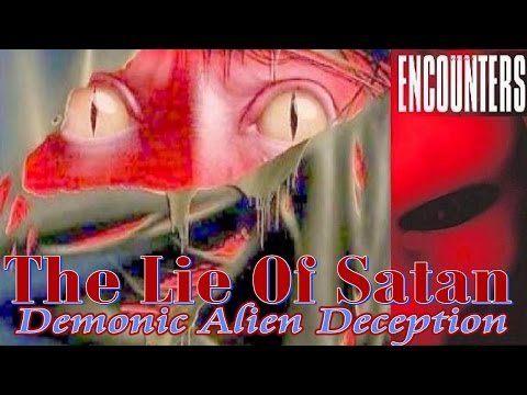 The Lie of Satan - Demonic Alien Agenda