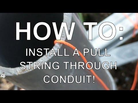 HOW TO: Run A Pull String Through Conduit