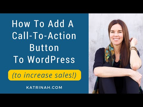 How To Add A Call-To-Action Button To Increase Sales (WordPress Websites)