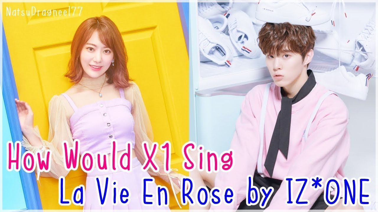 How Would X1 Sing: IZ*ONE 'La Vie En Rose'