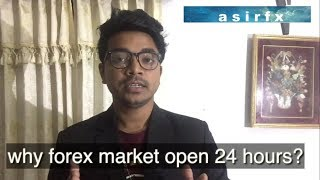 Why Forex Market Open 24 hours?