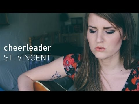 Cheerleader (St. Vincent cover) - Kiersten Holine