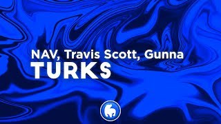 New Songs Like NAV & Gunna - Turks feat. Travis Scott (Official Audio) Recommendations