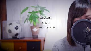 Listen|C&K(歌詞付き)cover by RUN