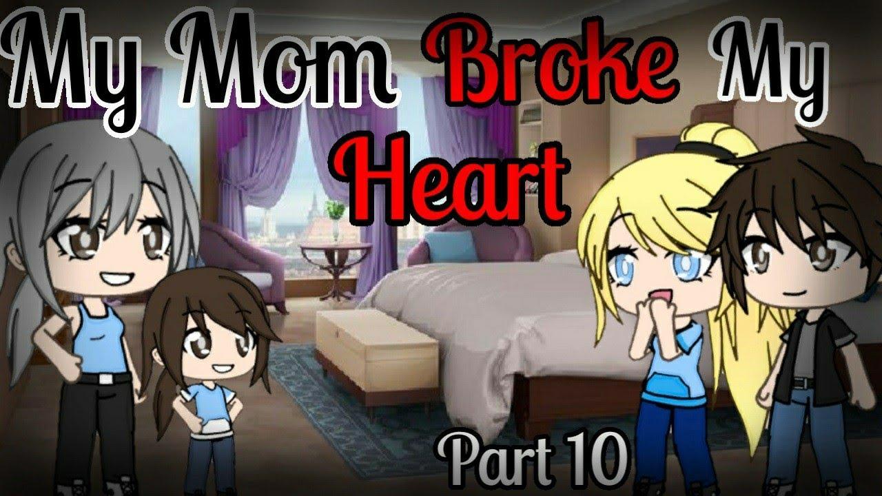 My Mom Broke My Heart *part 10*  Gacha Life Mini Movie  GLMM
