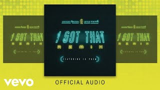 Anthony Brown & group therAPy - I Got That  (Remix Audio) ft. 1K Phew