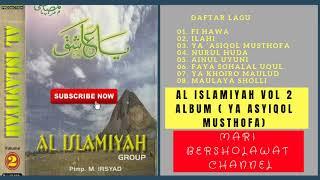 Al Islamiyah Full Album Ya Asyiqol Musthofa mp3 | Full Album Sholawat Merdu Al Islamiyah
