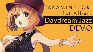 【C95】1st アルバム「Daydream Jazz」デモ【高峰伊織】