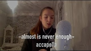 Almost is Never Enough   Ariana Grande (Acapella cover)