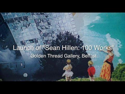Seán Hillen art exhibition launched at Belfast's Golden Thread Gallery HD
