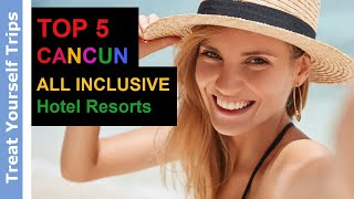 Top 5 Best CANCUN All Inclusive Resort Hotels 2019 (Mexico)