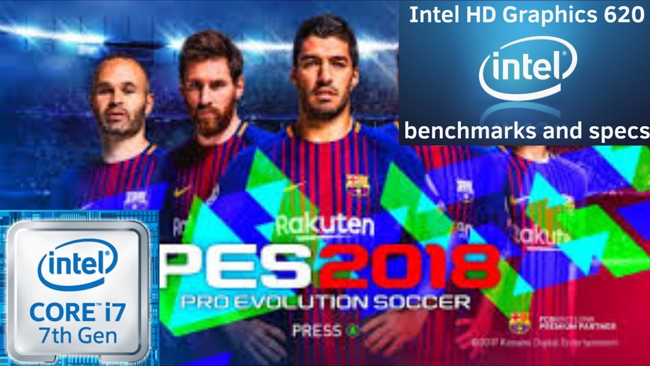 PES 18 on Intel hd 620 - Pes 18 on intel hd 4400 - Pes 18 on intel hd 510