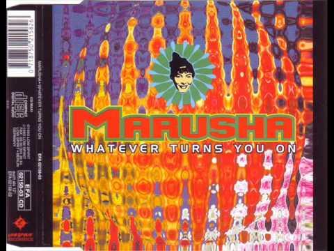 Marusha-Whatever turns you on