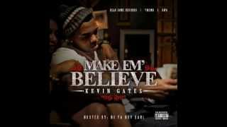 Kevin Gates - Would you mind