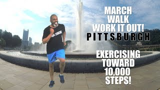 Walk March It Out Exercising Toward 10,000 Steps!
