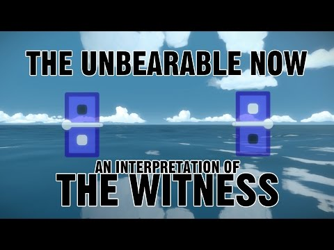 The Unbearable Now: An Interpretation of The Witness
