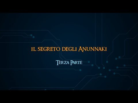 Il segreto degli Anunnaki - Documentario - Terza parte