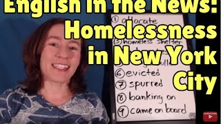 Learn English from the News - Homelessness in New York City