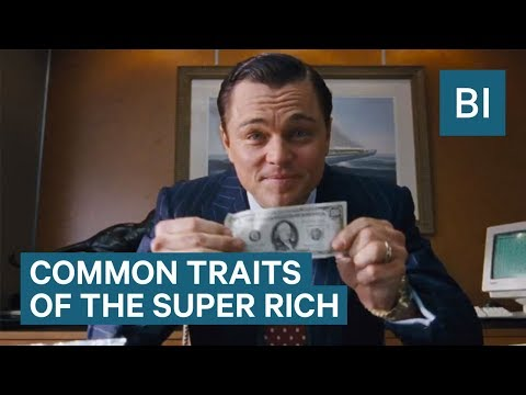 Common Traits Of The Super Rich