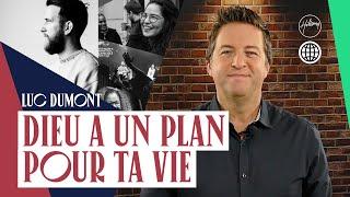 Dieu a un plan pour ta vie   Luc Dumont   Église Hillsong