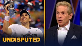 Eli Manning belongs in the Hall of Very Good, not Hall of Fame - Skip Bayless | NFL | UNDISPUTED