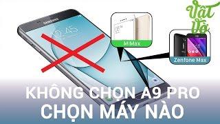 Vật vờ không chọn Samsung Galaxy A9 Pro mà sẽ có các sản phẩm thay ...
