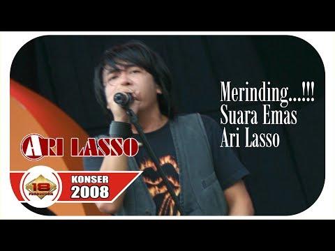 MERINDING ..!!! 'ARI LASSO Bernyanyi DENGAN SEPENUH HATI .. Awas Baper ! @Live Konser TANGERANG 2008