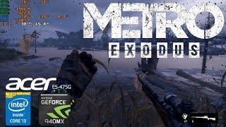 Metro Exodus Gameplay Geforce 940MX Acer Aspire E5-475G i3-6006u