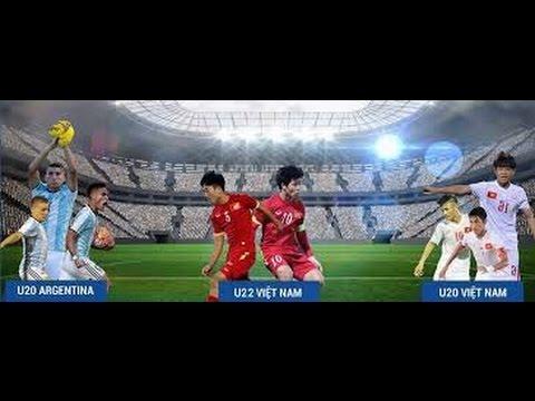 tin tức 24h - U20 Việt Nam gặp U20 Ác-hen-ti-na: Một công đôi việc