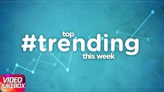 Top Trending s This Week   Jukebox   Akhil   Jazzy B   Harsimran   Speed Records