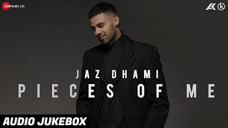 Pieces Of Me - Full Album | Jaz Dhami