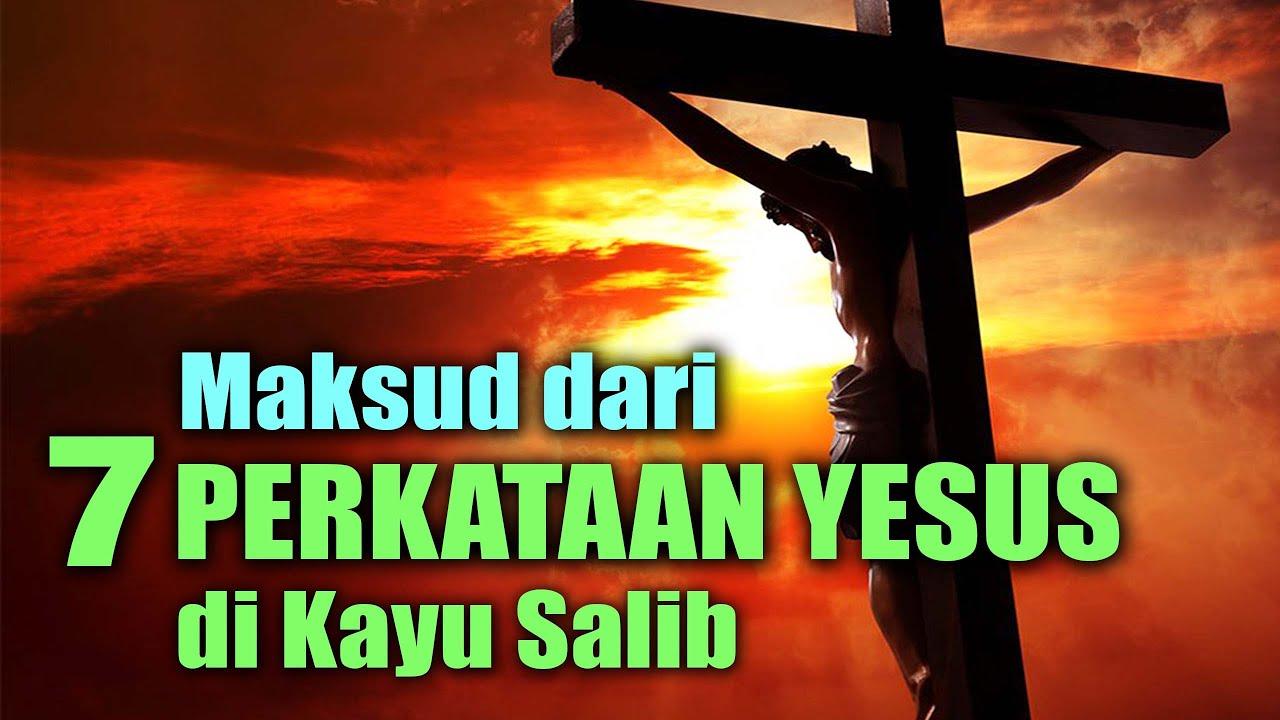 Maksud dari 7 Perkataan Yesus di Kayu Salib   Kata kata Terakhir Yesus   Renungan Jumat Agung ...