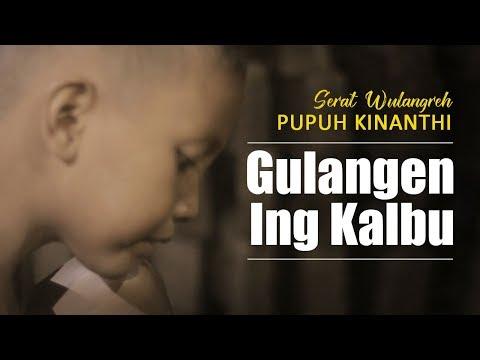 Serat Wulangreh Pupuh Kinanthi GULANGEN ING KALBU Beserta Lirik Dan Artinya