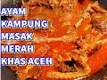 - Resep Ayam Kampung Masak Merah Khas Aceh