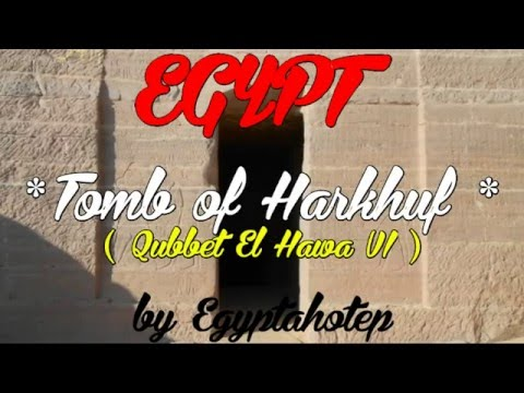 EGYPT 870 - Tomb of  HARKHUF  - (by Egyptahotep)