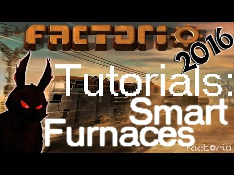 Factorio 2016 How to►Smart Furnace (multi functional) Layout Tutorial◀ [60fps, 1080p]