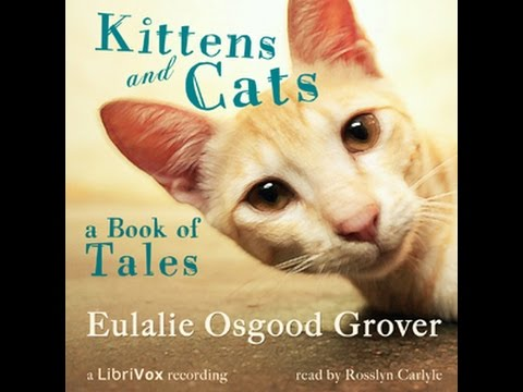 Kittens and Cats A Book of Tales Eulalie Osgood GROVER Audiobook