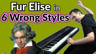 Fur Elise, but it's in 6 wrong piano styles.