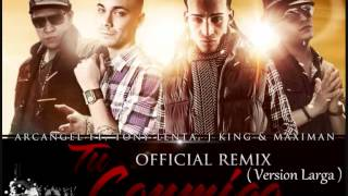 Tony Lenta Ft Arcangel Y J King y Maximan - Tu Conmigo Remix (Version Larga)