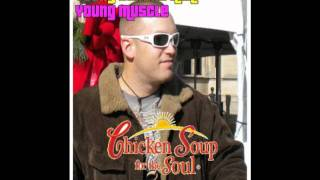 Young Stroke aka Young Muscle - Chicken Soup for the Soul