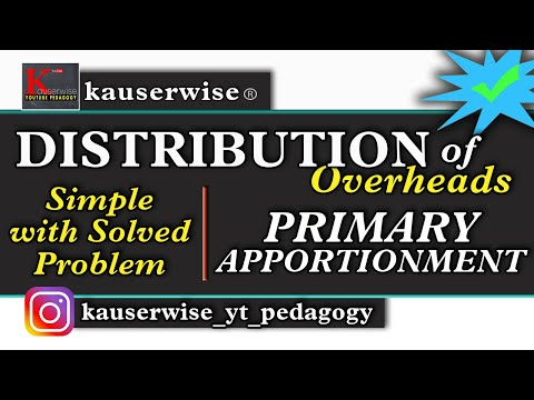 Distribution of Overheads [ Apportionment- Primary Distribution ] :-by kauserwise