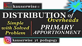 Distribution of Overheads [ Apportionment- Primary Distribution ] :-by kauserwise thumbnail