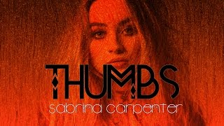 Sabrina Carpenter Thumbs Lyrics