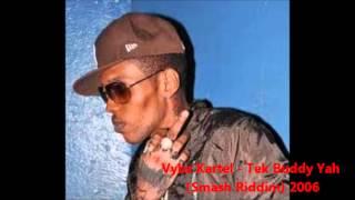 Vybz Kartel - Tek Buddy Yah (Smash Riddim) 2006