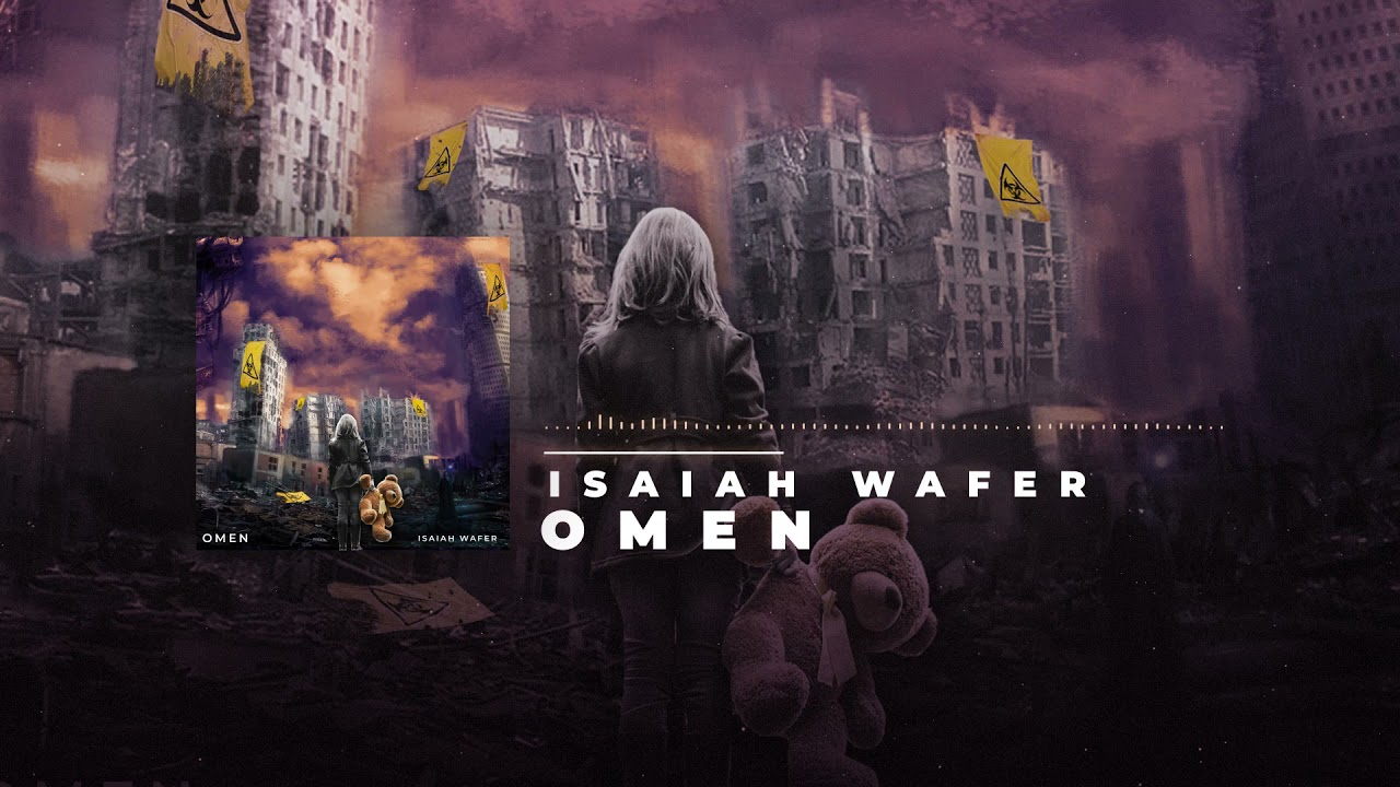 Isaiah Wafer - Omen (One City Music Group)