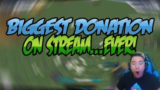 BIGGEST DONATION ON STREAM...EVER!