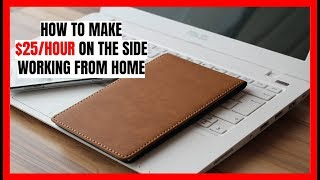 How to Make $25/Hour on the Side Working from Home